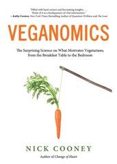 Veganomics, by Nick Cooney (Lantern Books)